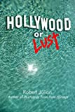 Hollywood or Lust, Robert Julian, 1300361603