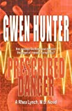 Prescribed Danger, Gwen Hunter, 1622680111
