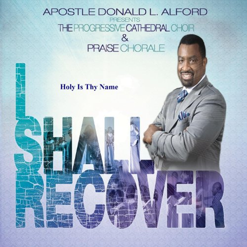 Holy Is Thy Name (The Word Of The Lord By Donald Lawrence)