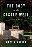 The Body in the Castle Well: A Bruno, Chief of Police novel (Bruno, Chief of Police Series Book 14)