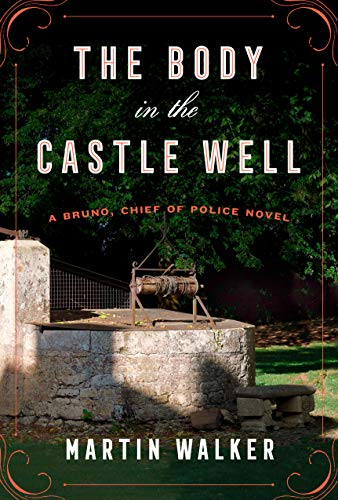 The Body in the Castle Well: A Bruno, Chief of Police novel (Bruno, Chief of Police Series Book 14) (English Edition)