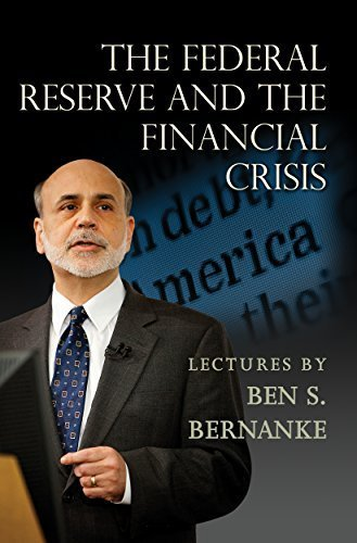 The Federal Reserve and the Financial Crisis by Ben S. Bernanke (2015-02-22)