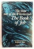 Download The voice out of the whirlwind: The book of Job in PDF ePUB Free Online