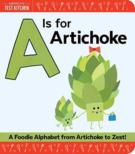 A Is for Artichoke: A Foodie Alphabet from Artichoke to Zest
