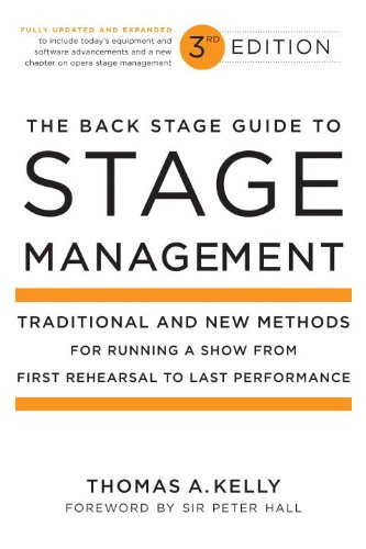 The Back Stage Guide to Stage Management, 3rd Edition: Traditional and New Methods for Running a Show from First Rehearsal to Last Performance