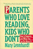 Parents Who Love Reading, Kids Who Don't: How It Happens and What You Can Do About It
