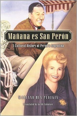 Manana es san peron a cultural history of perons argentina latin manana es san peron a cultural history of perons argentina latin american silhouettes mariano ben plotkin keith zahniser 9780842050296 amazon fandeluxe Images