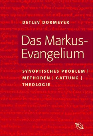 Das Markus-Evangelium. Synoptisches Problem, Methoden, Gattung, Theologie