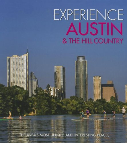 Download Experience Austin & the Hill Country: The Area's Most Unique and Interesting Places ebook