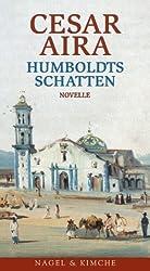 Humboldts Schatten: Novelle