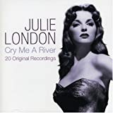 Cry Me a River: 20 Original Recordings