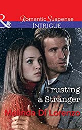 Title Trusting A Stranger Mills Boon Intrigue Authors Melinda Di Lorenzo Publisher Availability Amazon UK