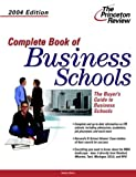 Complete Book of Business Schools 2004, Princeton Review Staff, 0375763465
