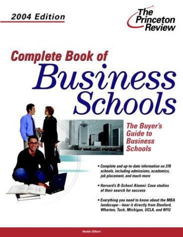 Complete Book of Business Schools, 2004 Edition (Graduate School Admissions Gui)