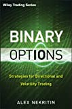 Binary options strategies for directional and volatility trading by alex nekritin