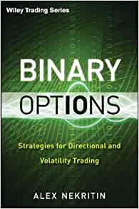 Alex nekritin binary options strategies for directional and volatility trading
