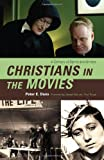 Christians in the Movies, Peter E. Dans, 0742570304