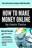 How to Make Money Online: The Comprehensive Guide to Making Money Online & earning up to $10 000 per month in as little as 30 days!: Make money with Adsense, ... Clickbank, Facebook, Online Surveys & more Review