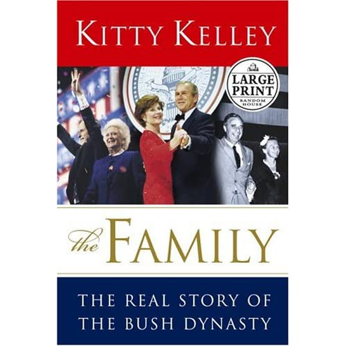 The Family: The Real Story of the Bush Dynasty (Random House Large Print (Hardcover)