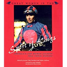 Great Women in the Sport of Kings: America's Top Women Jockeys Tell Their Stories (Sports and Entertainment)