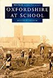 Oxfordshire at School in Old Photographs (Britain in Old Photographs)