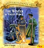 The Winter at Valley Forge, James E. Knight, 0816749752