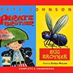Bug Brother and Pirate Brother | Pete Johnson