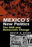 Mexico's New Politics, David A. Shirk, 1588262944