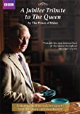 A Jubilee Tribute to The Queen by The Prince of Wales [DVD]