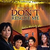 Don't Rescue Me, God's Molding Me: Snow Series: Meet Savannah, Part 2 | Marita Kinney