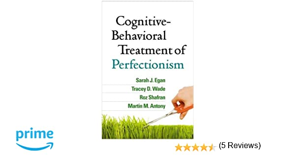 Cognitive-Behavioral Treatment of Perfectionism: 9781462527649 ...