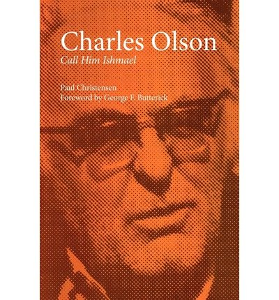 Download [ Charles Olson: Call Him Ishmael By Christensen, Paul ( Author ) Paperback 2012 ] PDF