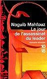 Le Jour de l'assassinat du leader par Mahfouz
