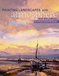 Painting Landscapes with Atmosphere, An Artist's Essential Guide