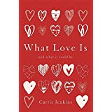 What Love Is And It Could Be