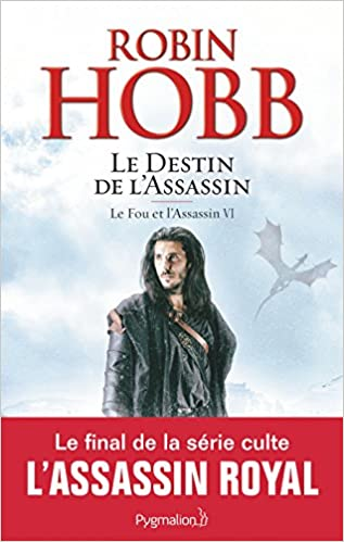 Robin Hobb - Le fou et l'assassin T6 : Le destin de l'assassin (2018)