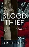 Blood Thief: A Thriller (Micah Reed Book 3)