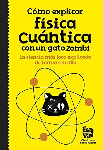 Como explicar fisica cuantica con un gato zombi (No ficcion ilustrados)
