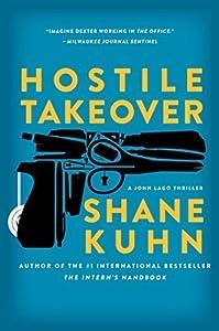 Hostile Takeover: A John Lago Thriller by Shane Kuhn (2015-07-14)