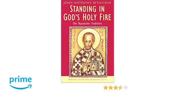 Amazon john anthony mcguckin books biography blog standing in gods holy fire the byzantine tradition traditions of christian spirituality fandeluxe Choice Image
