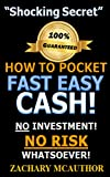 is guaranteed to make - How to Earn Extra Income. Guaranteed Cash Flow: How to Make Fast Easy Cash. No Risk! Zero Investment!  No College or Skills Required. Simple, Easy and Legal.Nothing Else Like This!  THIS IS REAL!