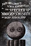 The Specter from the Magician's Museum, Brad Strickland and John Bellairs, 0803722028