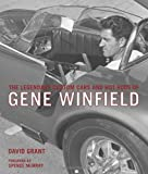 The Legendary Custom Cars and Hot Rods of Gene Winfield, David Grant, 0760327785