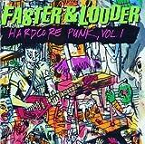 Faster & Louder: Hardcore Punk, Vol. 1