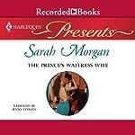 The Prince's Waitress Wife | Sarah Morgan
