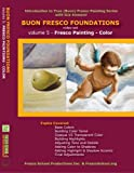 Buon Fresco Painting Foundations: Volume 5 Fresco Painting - Color