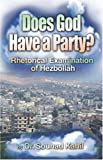 Does God Have a Party?: Rhetorical Examination of Hezbollah, Souhad Kahil, 1424163080