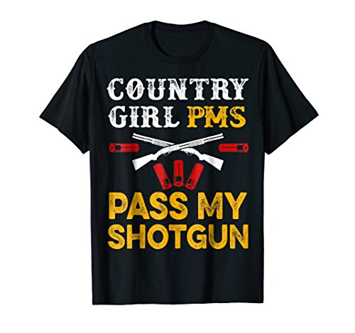 Pms Girls T-shirt (Southern Girl PMS Pass My Shotgun Funny Country T-Shirt)
