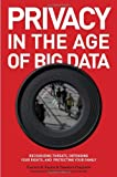 By Theresa Payton Privacy In The Age Of Big Data: Recognizing Threats, Defending Your Rights, And Protecting Your Fami [Hardcover]