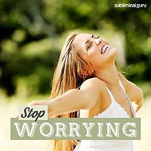 Stop Worrying Speech